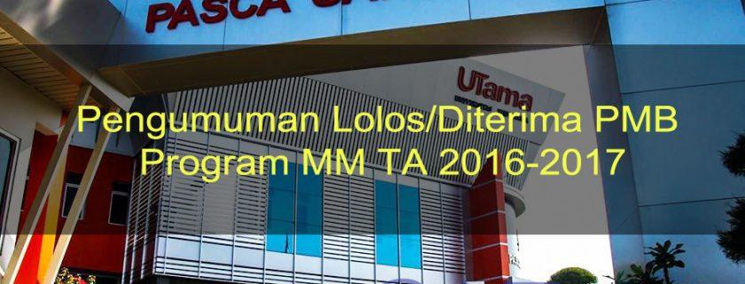 Pengumuman Lolos/Diterima PMB Program MM TA 2016-2017